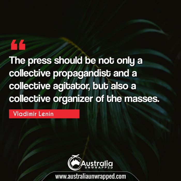 The press should be not only a collective propagandist and a collective agitator, but also a collective organizer of the masses.