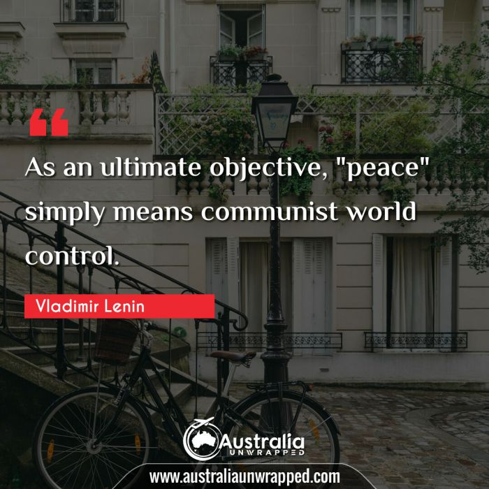 "As an ultimate objective, peace"" simply means communist world control."""