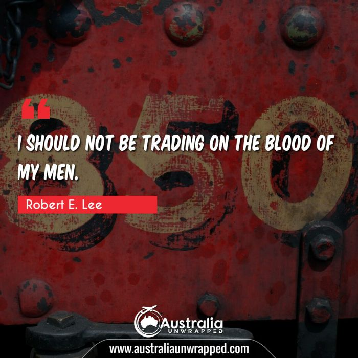 I should NOT be trading on the blood of my men.