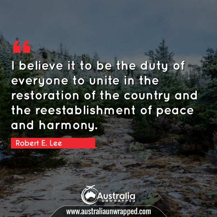 I believe it to be the duty of everyone to unite in the restoration of the country and the reestablishment of peace and harmony.