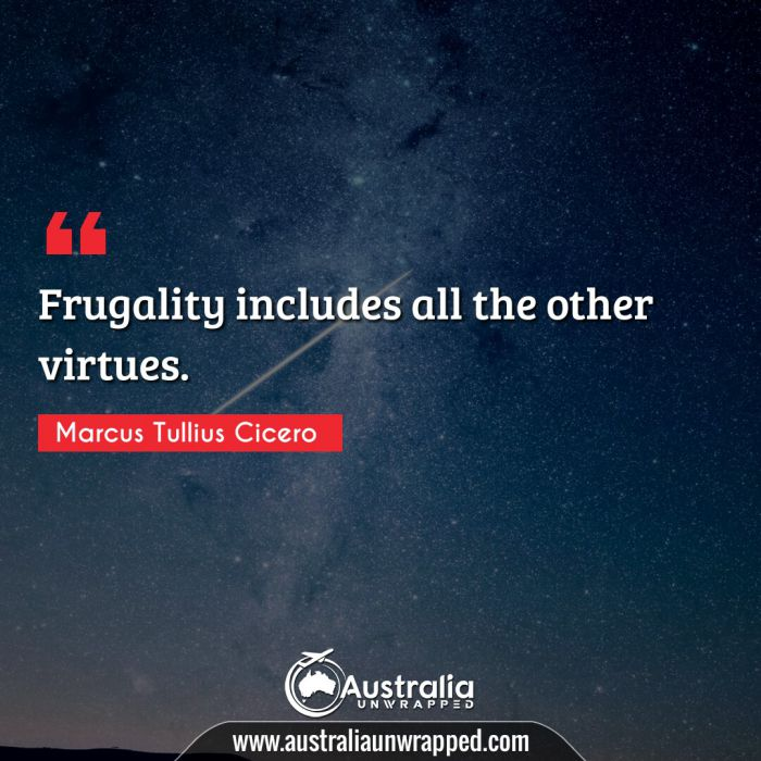 Frugality includes all the other virtues.