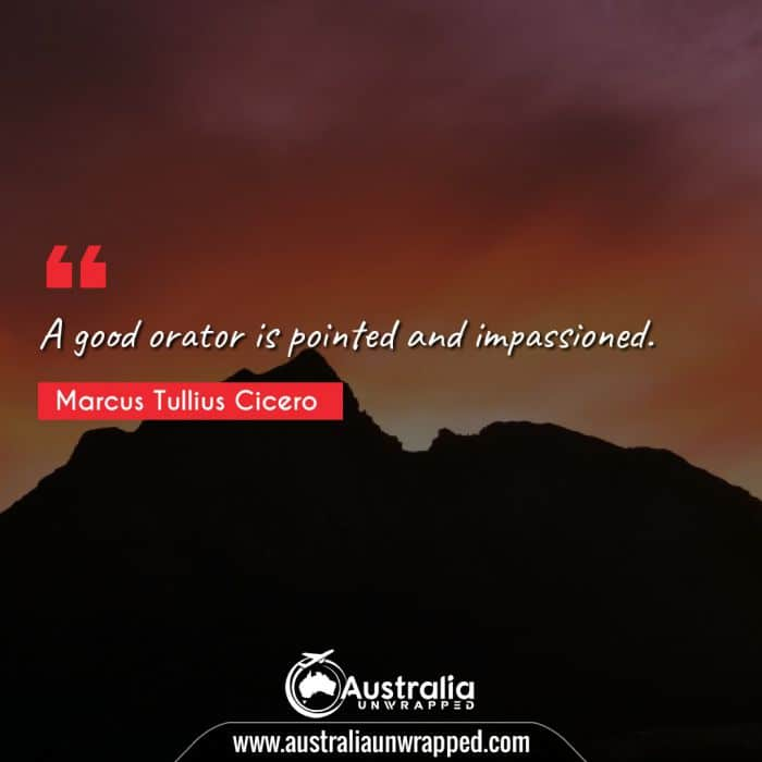 A good orator is pointed and impassioned.