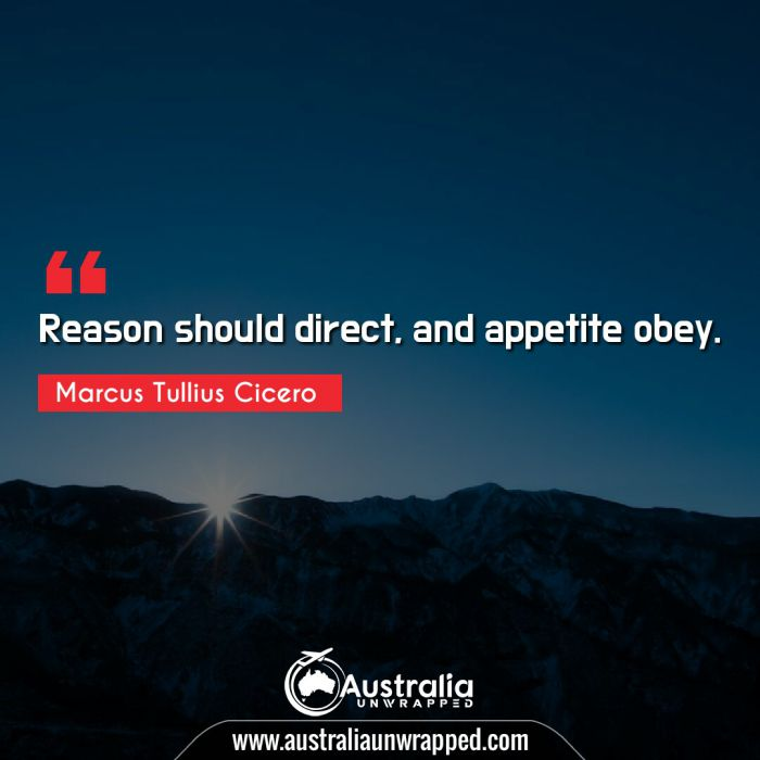 Reason should direct, and appetite obey.