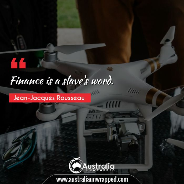 Finance is a slave's word.