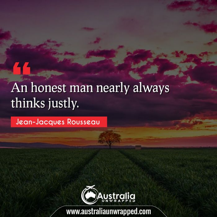 An honest man nearly always thinks justly.