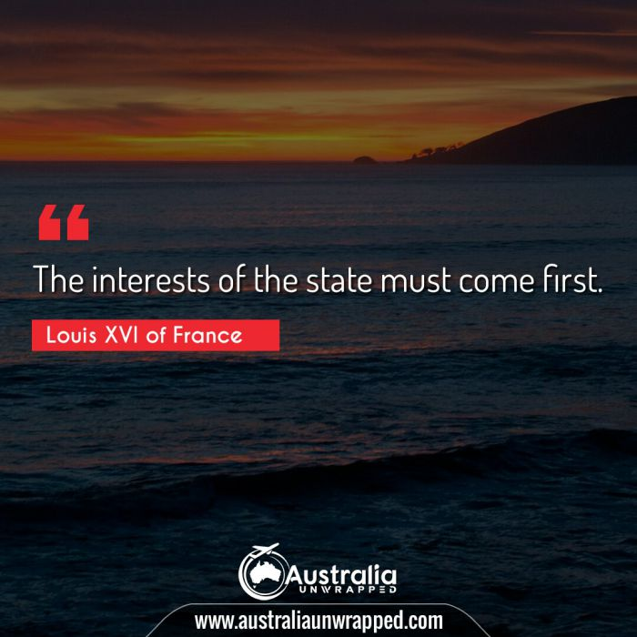 The interests of the state must come first.
