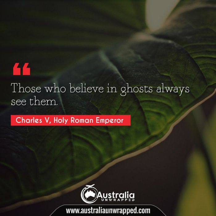 Those who believe in ghosts always see them.