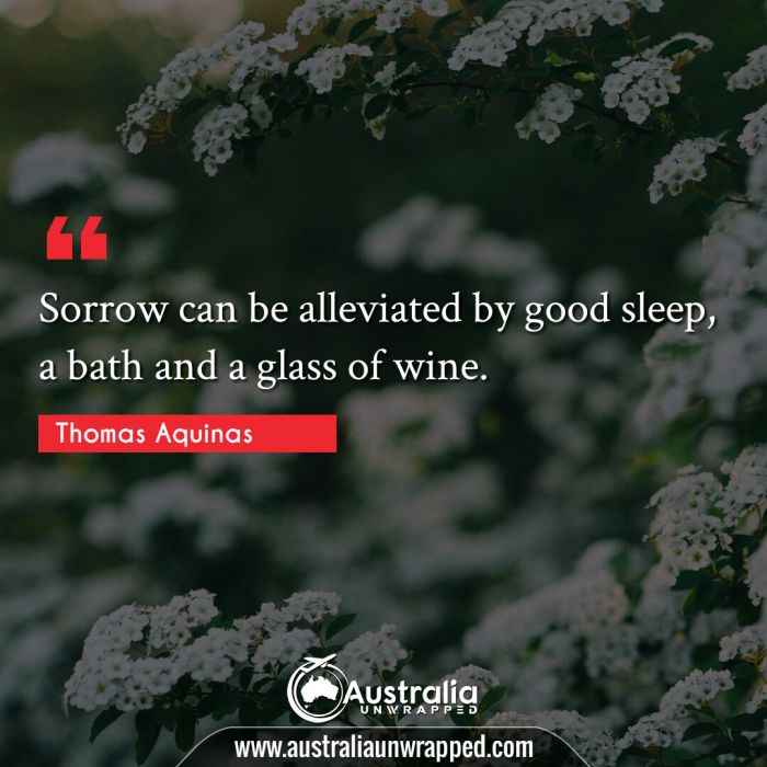 Sorrow can be alleviated by good sleep, a bath and a glass of wine.