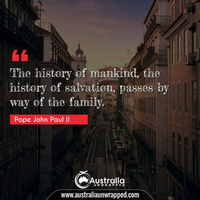 The history of mankind, the history of salvation, passes by way of the family.
