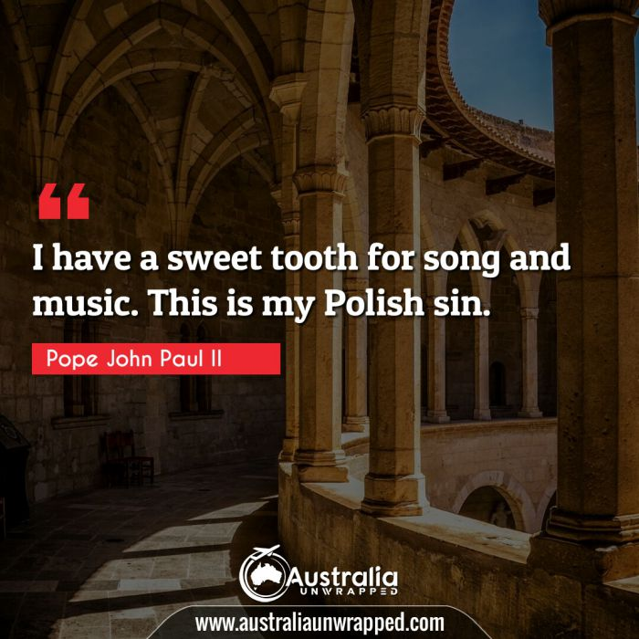 I have a sweet tooth for song and music. This is my Polish sin.