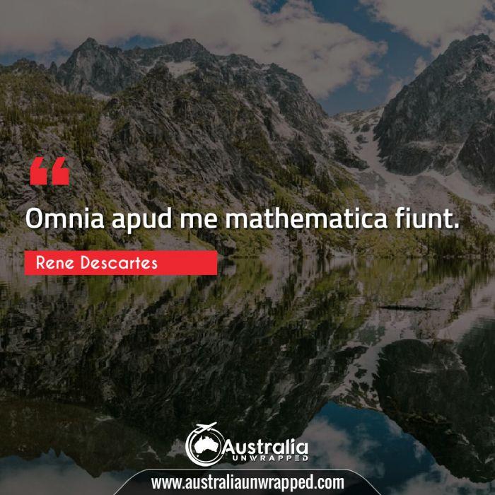 Omnia apud me mathematica fiunt.