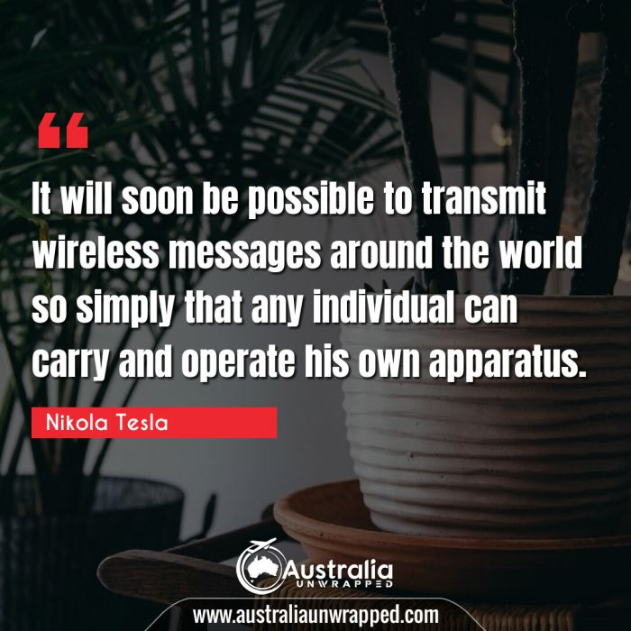 It will soon be possible to transmit wireless messages around the world so simply that any individual can carry and operate his own apparatus.
