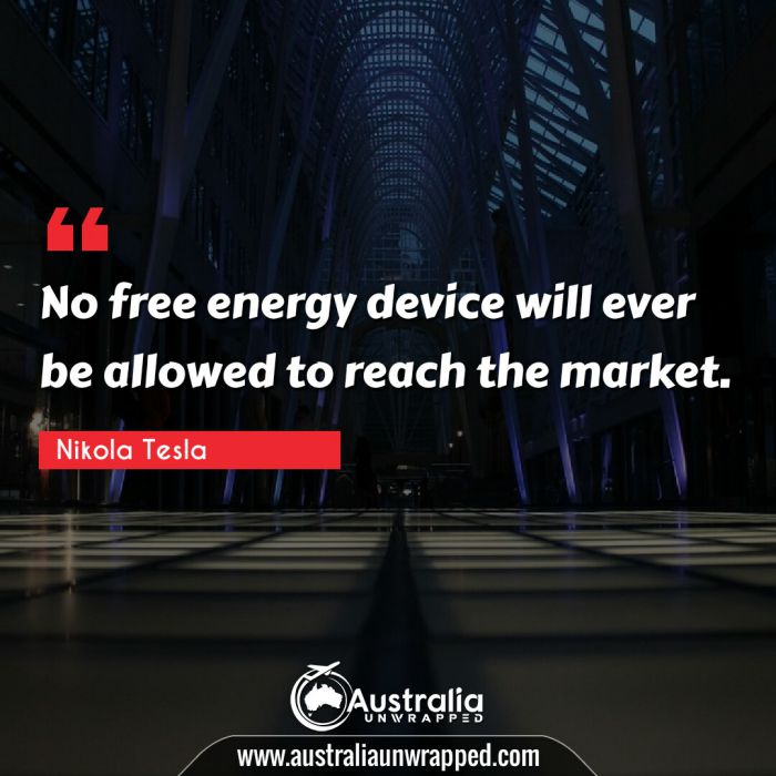 No free energy device will ever be allowed to reach the market.