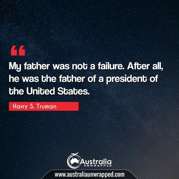My father was not a failure. After all, he was the father of a president of the United States.