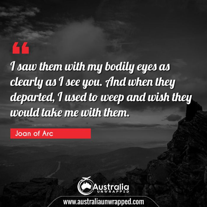 I saw them with my bodily eyes as clearly as I see you. And when they departed, I used to weep and wish they would take me with them.