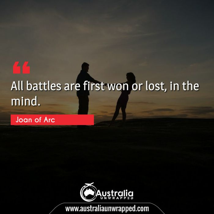 All battles are first won or lost, in the mind.