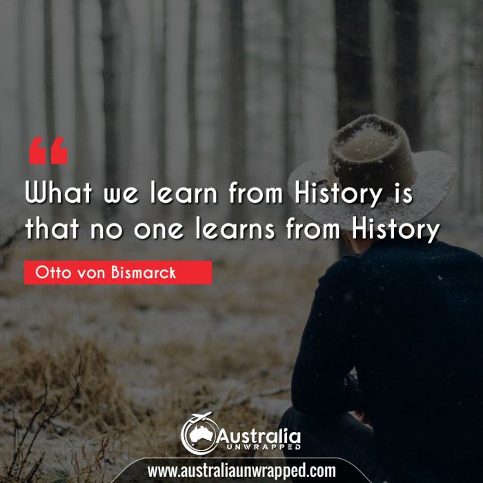 What we learn from History is that no one learns from History