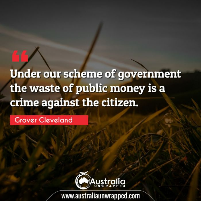 Under our scheme of government the waste of public money is a crime against the citizen.
