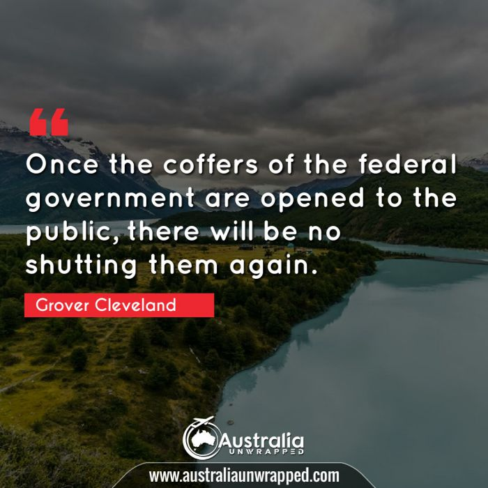 Once the coffers of the federal government are opened to the public, there will be no shutting them again.