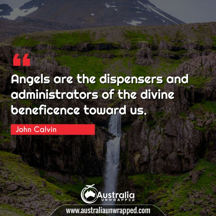Angels are the dispensers and administrators of the divine beneficence toward us.