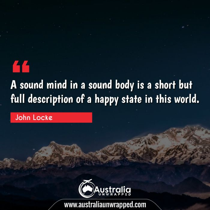 A sound mind in a sound body is a short but full description of a happy state in this world.