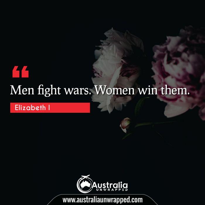 Men fight wars. Women win them.