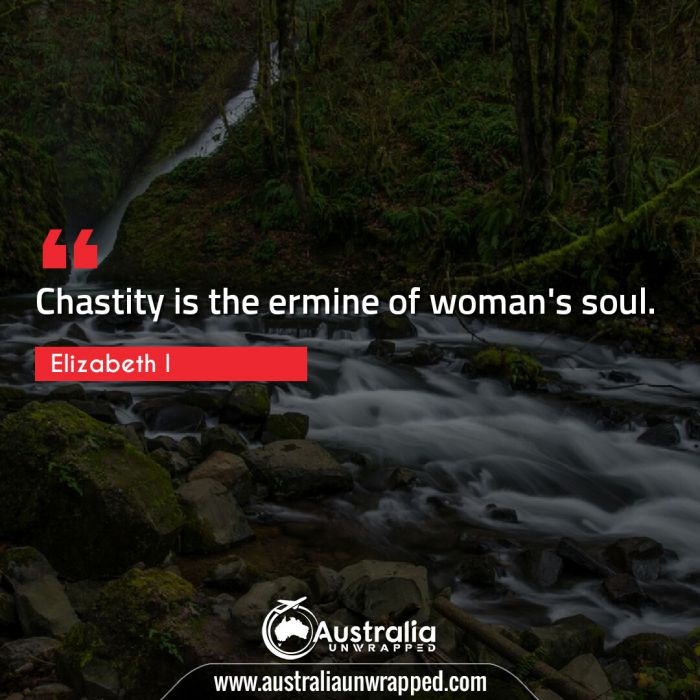 Chastity is the ermine of woman's soul.