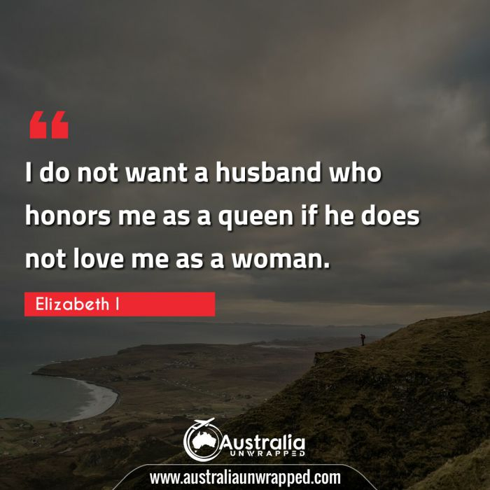 I do not want a husband who honors me as a queen if he does not love me as a woman.