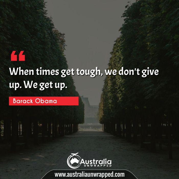 When times get tough, we don't give up. We get up.
