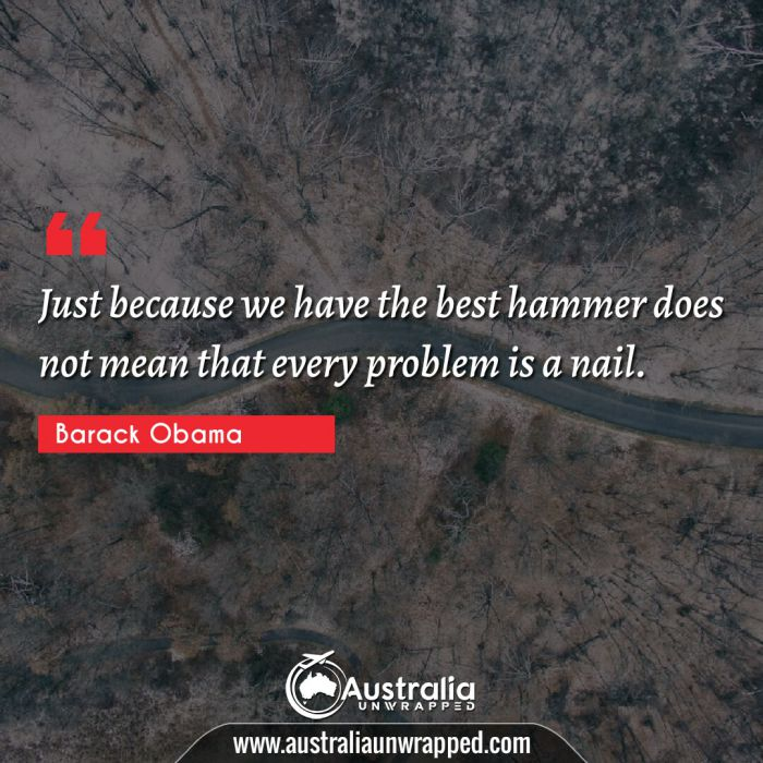 Just because we have the best hammer does not mean that every problem is a nail.