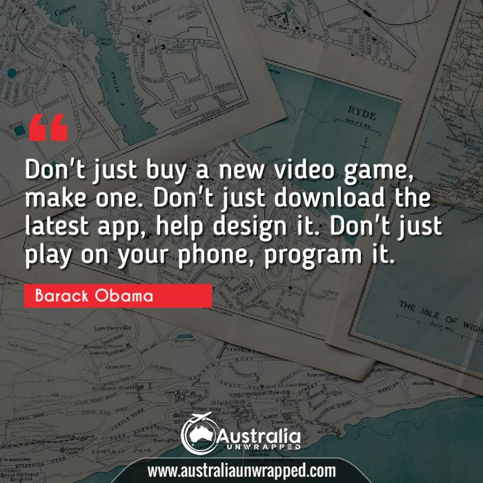 Don't just buy a new video game, make one. Don't just download the latest app, help design it. Don't just play on your phone, program it.