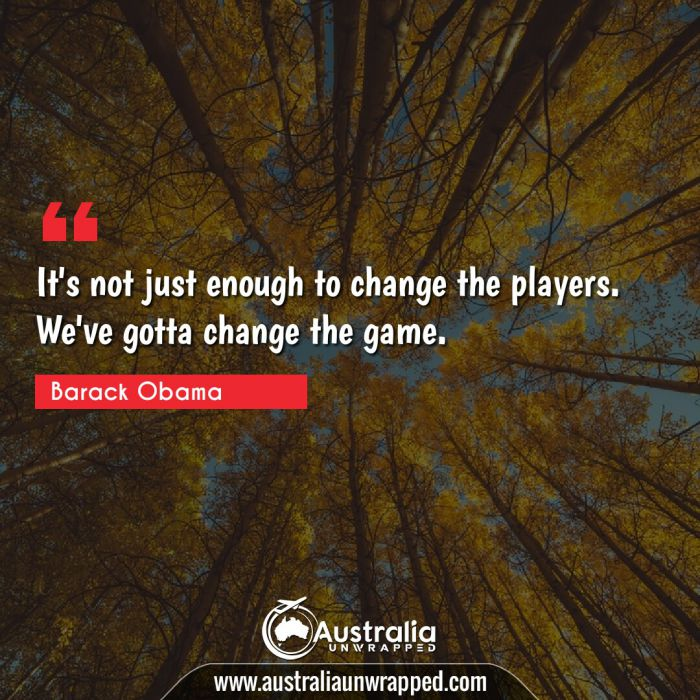 It's not just enough to change the players. We've gotta change the game.