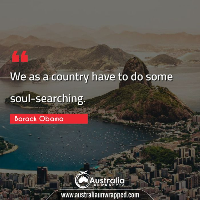 We as a country have to do some soul-searching.