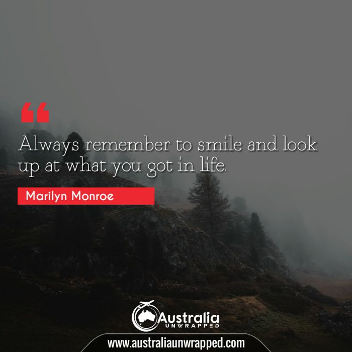 Always remember to smile and look up at what you got in life.