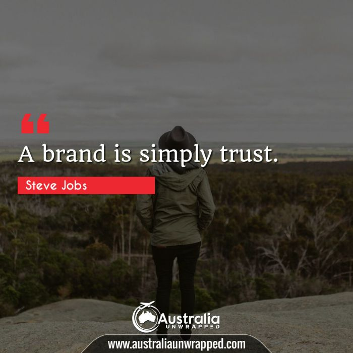 A brand is simply trust.