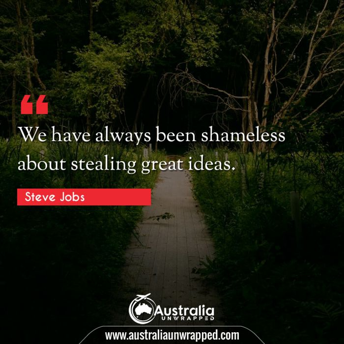 We have always been shameless about stealing great ideas.