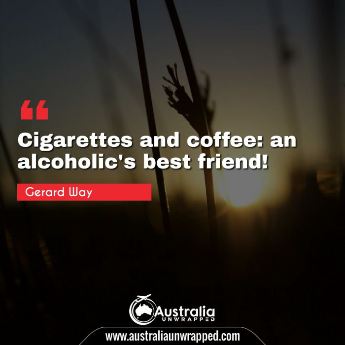 Cigarettes and coffee: an alcoholic's best friend!