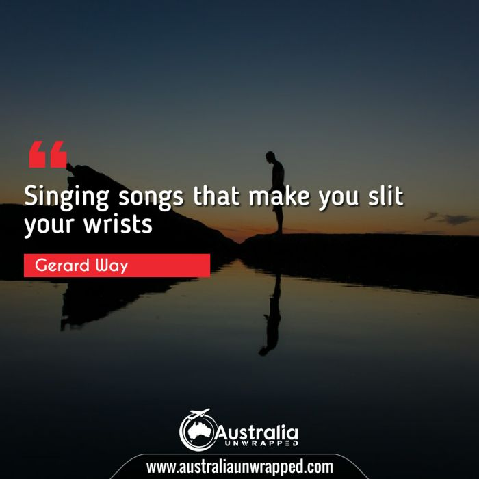 Singing songs that make you slit your wrists