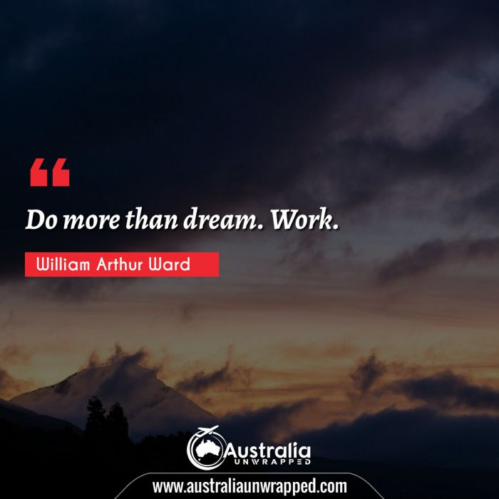 Do more than dream. Work.