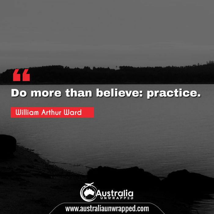 Do more than believe: practice.