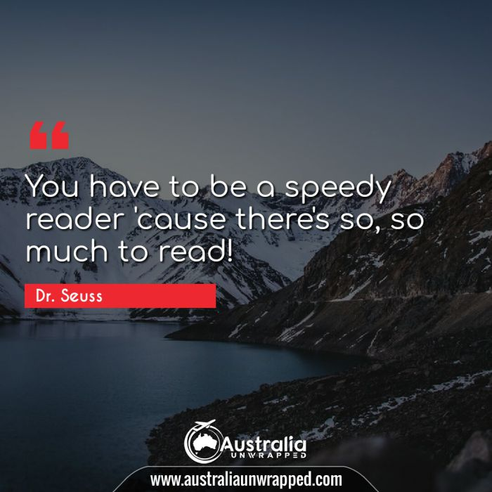 You have to be a speedy reader 'cause there's so, so much to read!