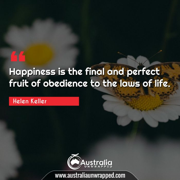 Happiness is the final and perfect fruit of obedience to the laws of life.