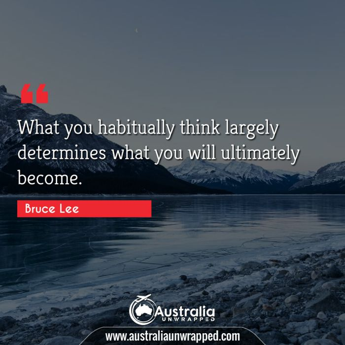 What you habitually think largely determines what you will ultimately become.
