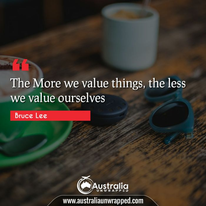 The More we value things, the less we value ourselves