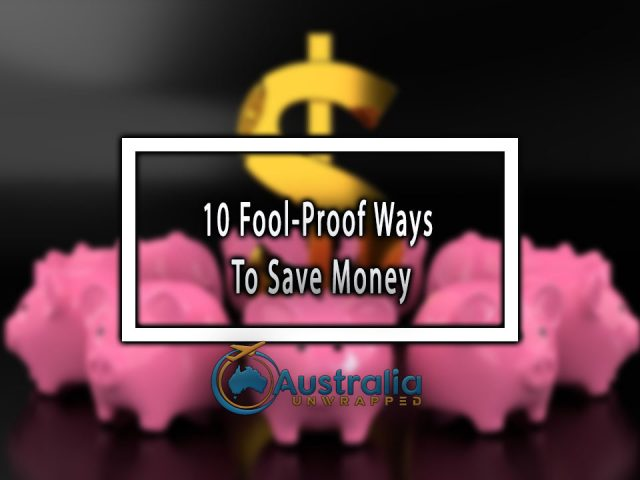 10 Fool-Proof Ways To Save Money