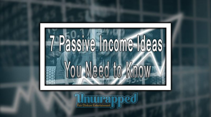 7 Passive Income Ideas You Need to Know