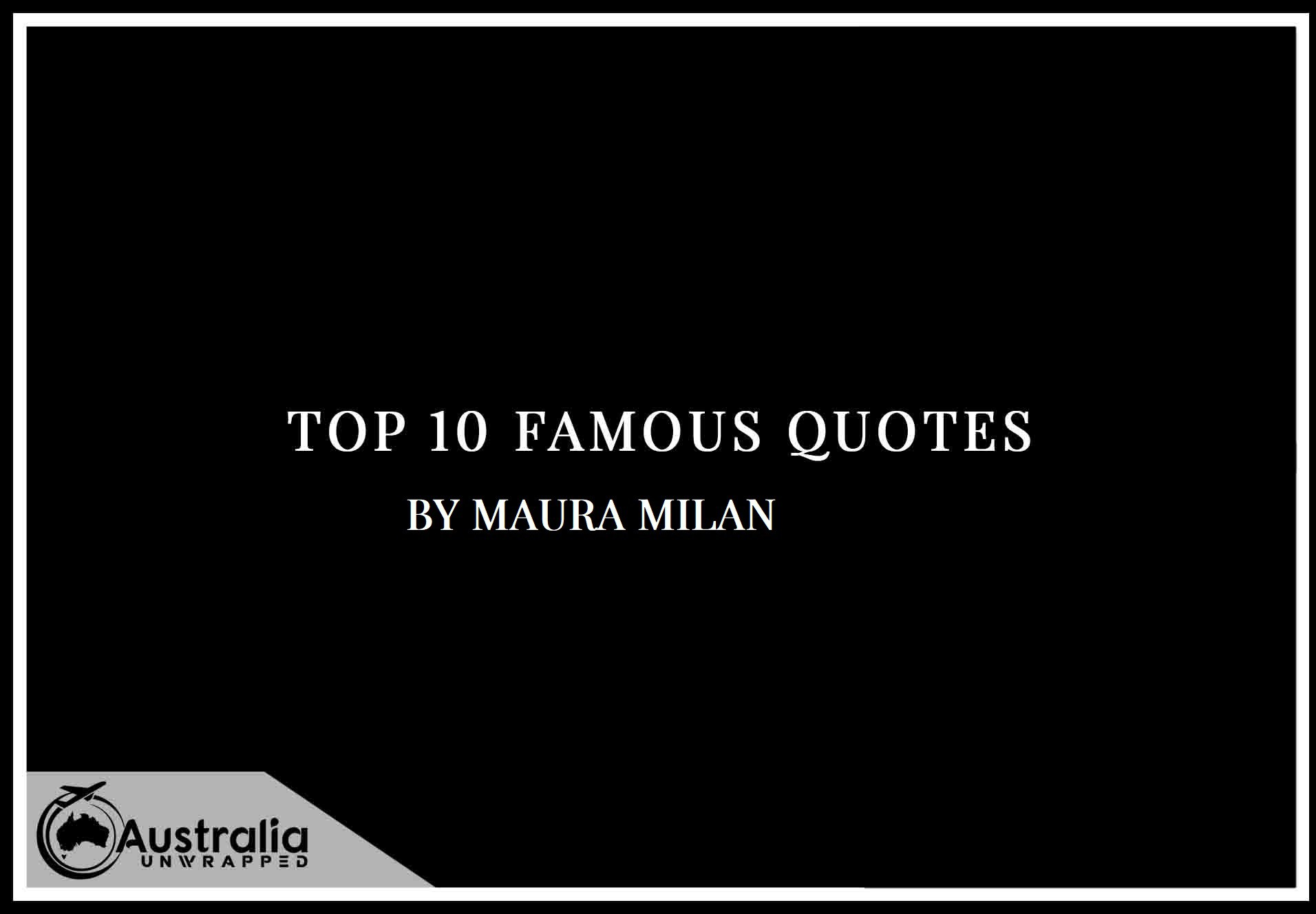 Top 10 Famous Quotes by Author Maura Milan