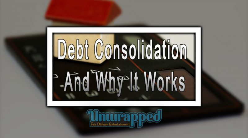 Debt Consolidation and Why It Works