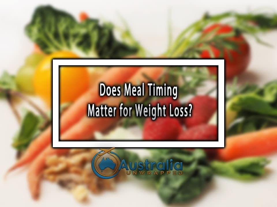Does Meal Timing Matter for Weight Loss?