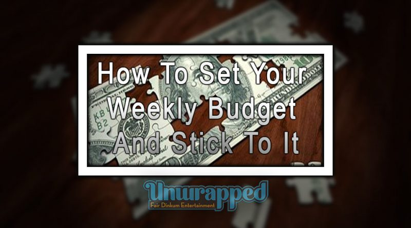 How To Set Your Weekly Budget and Stick To It